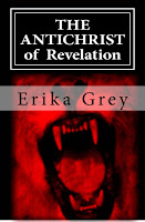 a photo of the book The Antichrist of Revelation:666 by Erika Grey Sample Chapter 8 Ten Days of Tribulation, which shows a red mouth of a roaring lion and the Title The Antichrist of Revelation in capital letters across the top and a banner across the center that reads Erika Grey in capital letters
