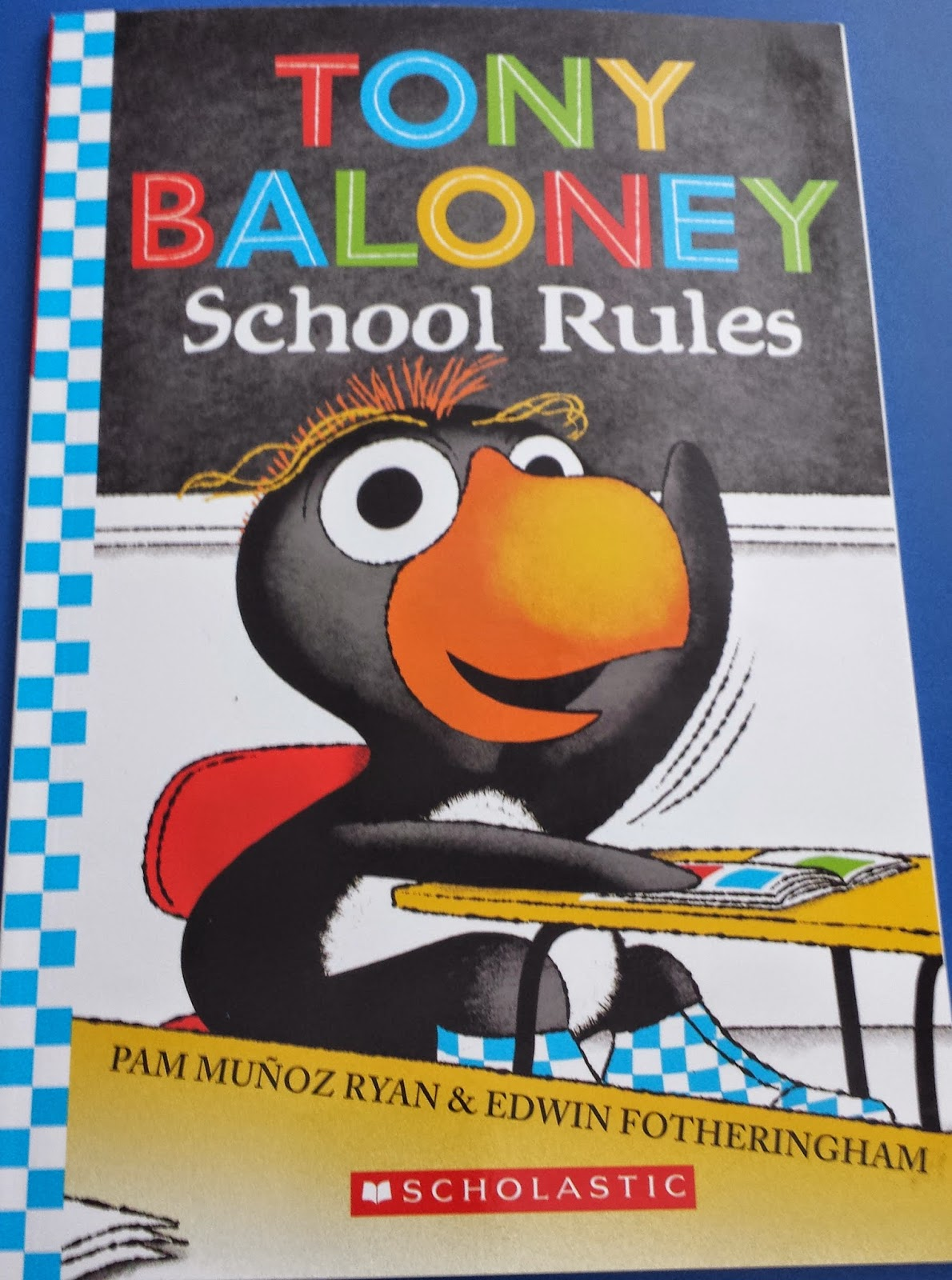 http://www.amazon.com/Tony-Baloney-School-Rules-Munoz/dp/054548166X/ref=sr_1_1?s=books&ie=UTF8&qid=1402415401&sr=1-1&keywords=tony+baloney