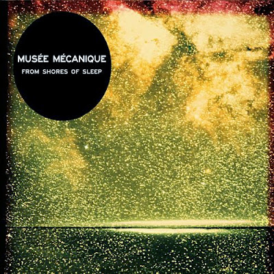 musee-mecanique Museé Mecanique – From Shores of Sleep [7.5]