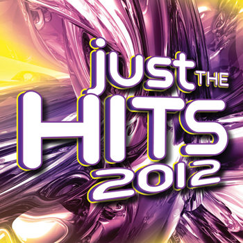 Just The Hits 2012 2012)