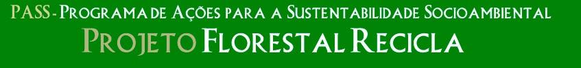 Projeto Florestal Recicla - UFCG - Reciclar Conceitos, Sustentar Idéias