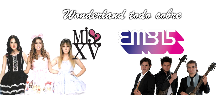 wonderland todo sobre miss xv y eme 15