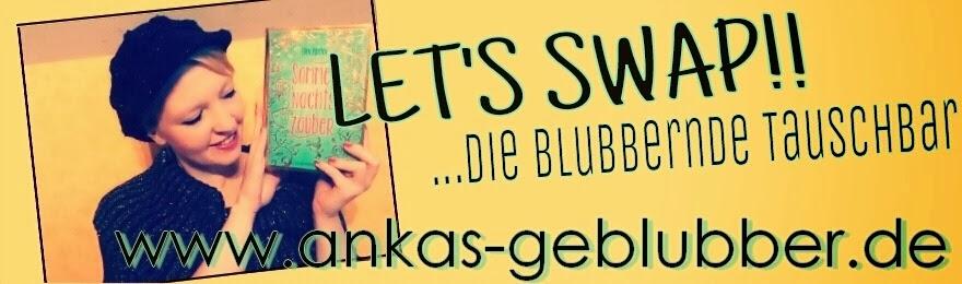 http://ankas-geblubber.blogspot.de/2014/02/lets-swap-die-blubbernde-tauschbar-im.html
