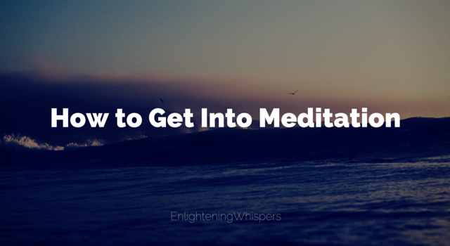 How to Get Into Meditation for Beginners