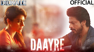 Daayre Official Video Song – Dilwale (2015) F.t Shah Rukh Khan & Kajol HD Download