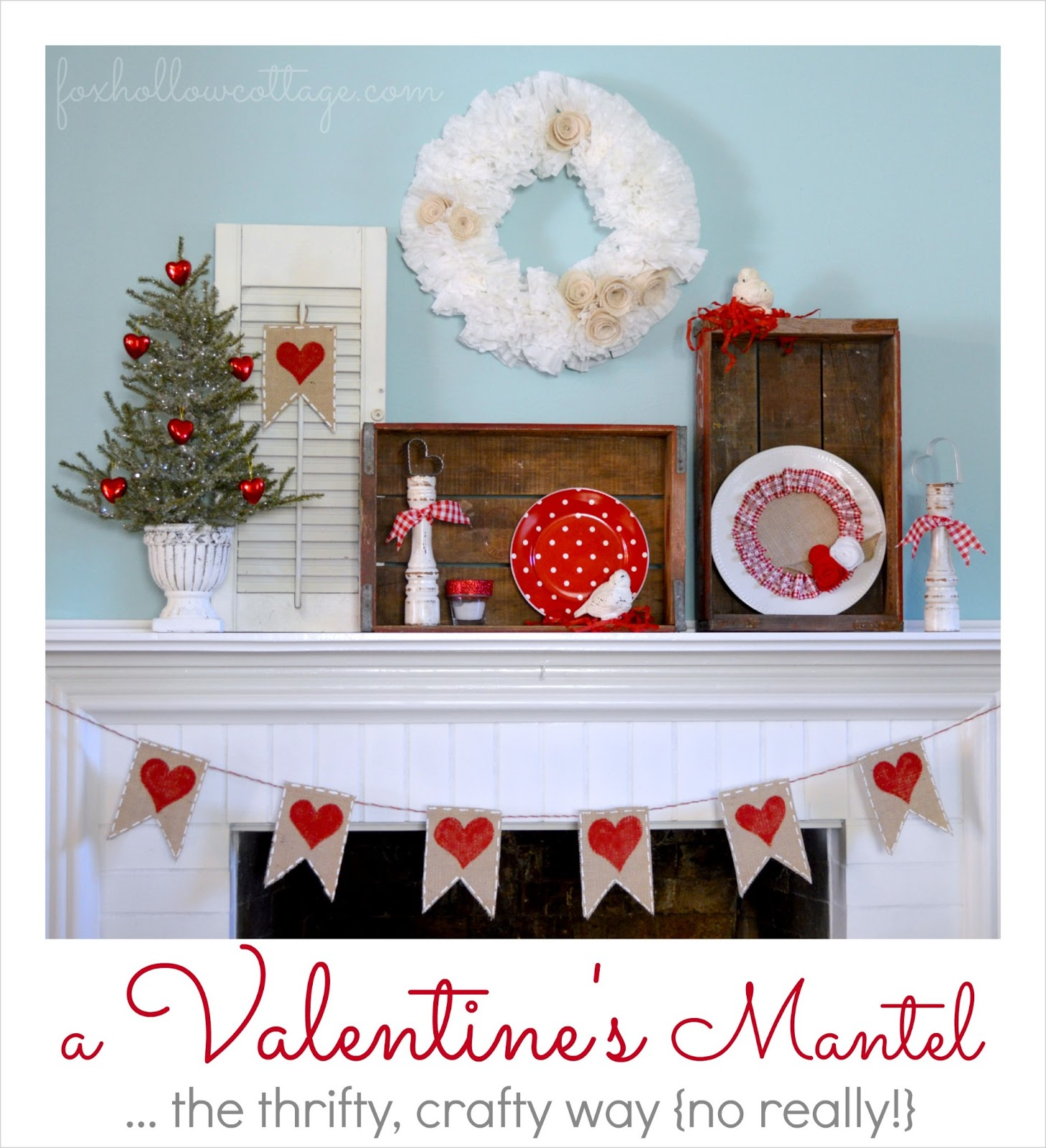 Valentine s day mantel the thrifty crafty way fox hollow