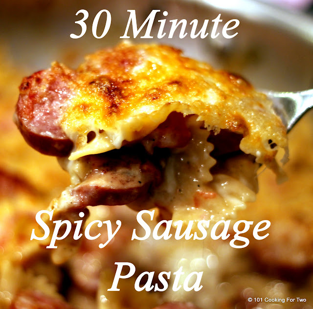 30 Minute Spicy Sausage Pasta from 101 Cooking  For Two