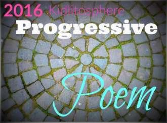 2016 Kidlitosphere Progressive Poem