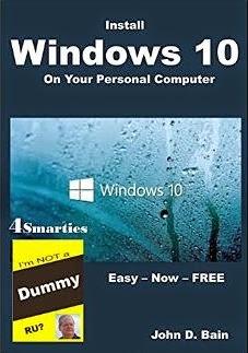 Install Windows 10: Easy--Now--FREE