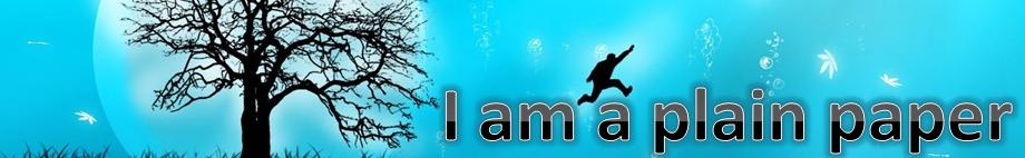 I am a plain paper