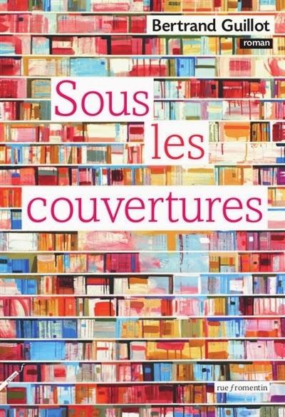 http://aujardinsuspendu.blogspot.fr/2015/01/sous-les-couvertures-de-bertrand-guillot.html