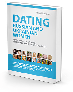 Dating Russian and Ukrainian women, 15 years back and now: What has changed? What hasn't? how to