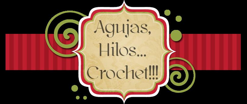 Agujas, Hilos... Crochet!!!