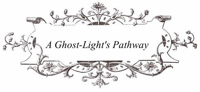 A Ghost-Light's Pathway