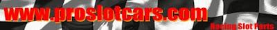 http://proslotcars.com/