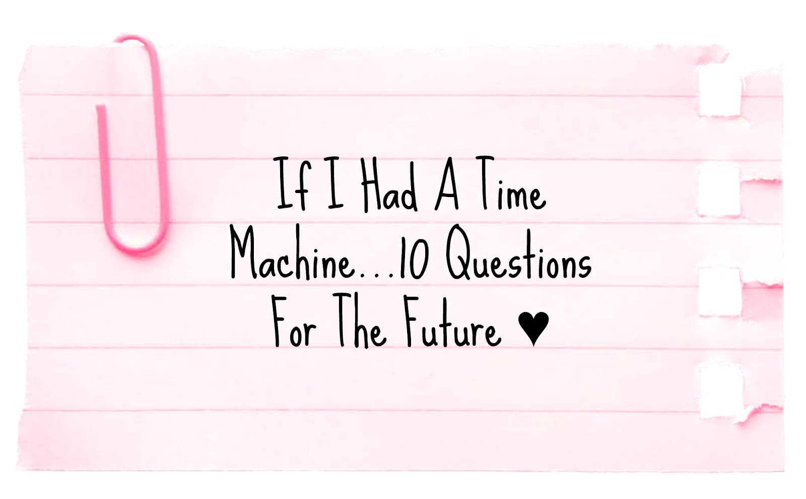 If I Had A Time Machine...10 Questions For The Future