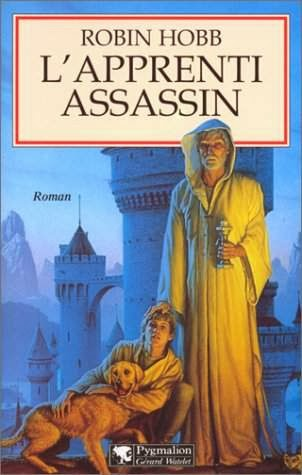 L'assassin royal Tome 1 : L'apprenti assassin de Robin Hobb