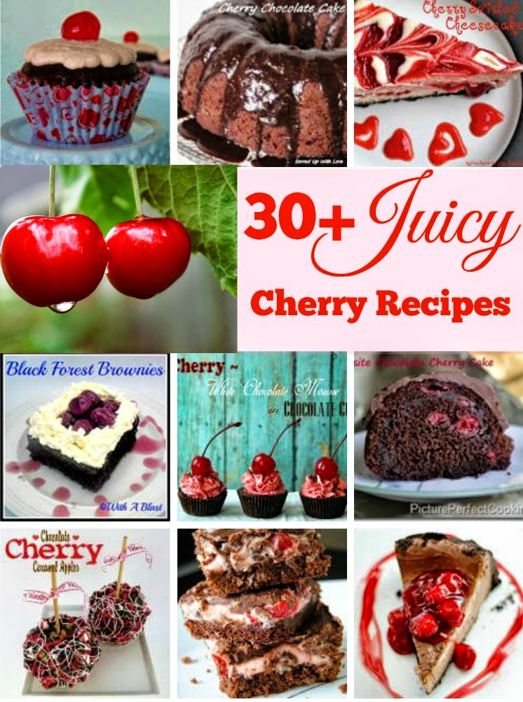 30+ Juicy Cherry Recipes ~ Collection of 30+ Cherry Recipes ~ something for every taste ! #CherryRecipes #RoundUp