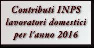 Colf e badanti: contributi INPS lavoratori domestici per l'anno 2016