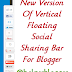 New Version Of Vertical Floating Sharing Bar For Blogger