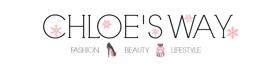 Chloe's Way: UK Fashion/ Beauty/ Lifestyle Blog