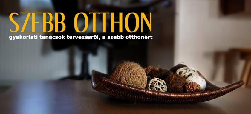 """""""SZEBB OTTHON"""""""