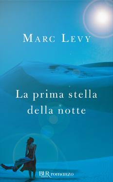 Recensione del libro: 'La prima stella della notte' di Marc Levy, noto come 'La Première Nuit', secondo romanzo della serie 'Le Premier Jour'.
