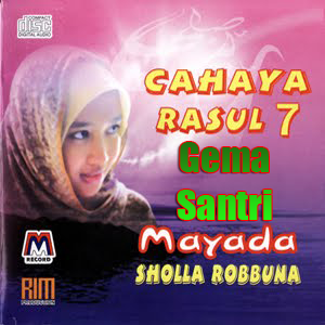 Cahaya Rosul 7 - Album Sholla Robbuna Mayada-Gema Santri