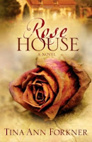 Rose House Tina Forkner