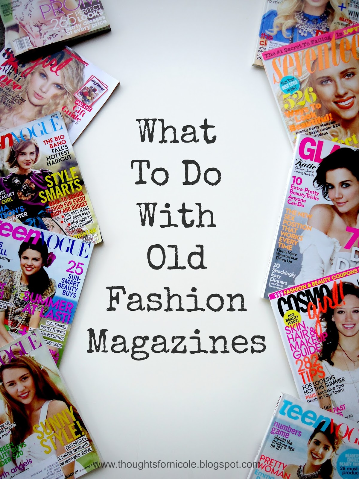 Thoughts for nicole what to do with old fashion magazines for Ideas for old magazines