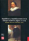 Repúblicas y republicanismo en la Europa de los siglos XVI y XVIIi