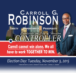 CARROLL G. ROBINSON IS RUNNING FOR CITY OF HOUSTON CONTROLLER