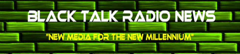 Black Talk Radio News