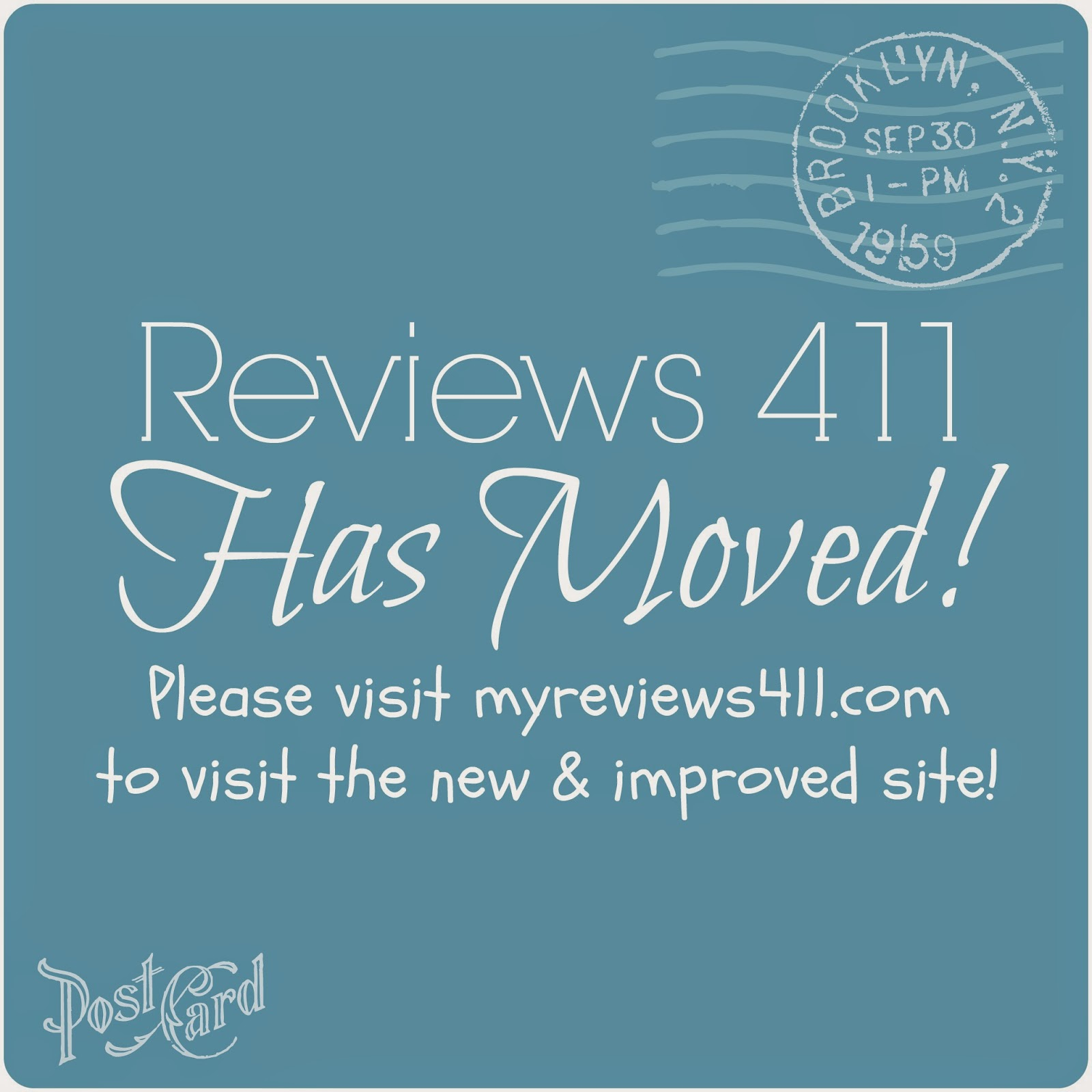 Reviews 411 has moved! Please visit myreviews411.com to see the new and improved blog