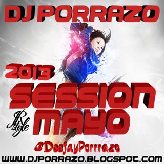 Dj Porrazo Session Mayo 2013