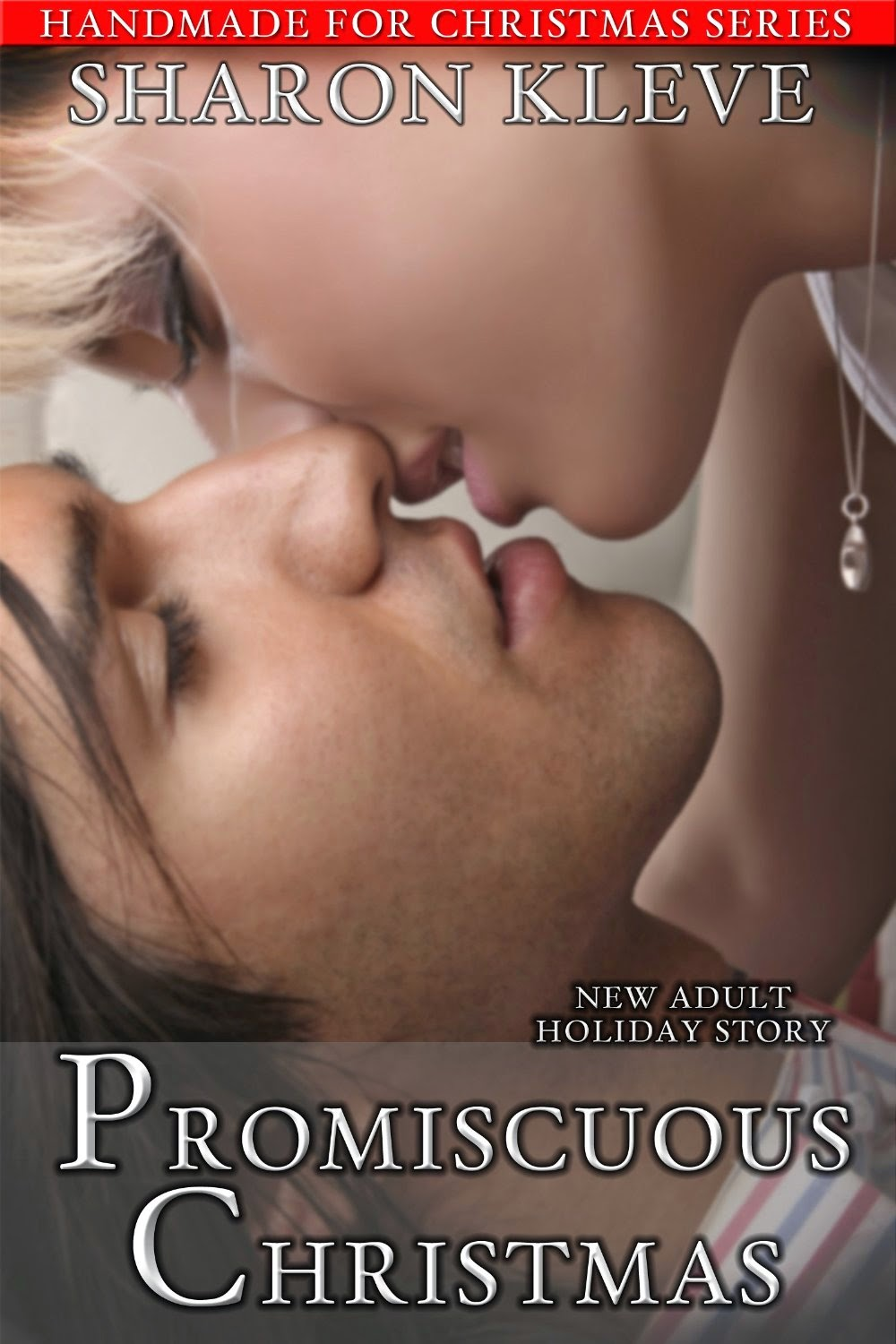 http://www.amazon.com/Promiscuous-Christmas-Handmade-Book-ebook/dp/B00P9RT6YK/ref=sr_1_11?s=books&ie=UTF8&qid=1421614182&sr=1-11&keywords=sharon+kleve