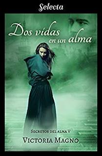 Dos vidas en una alma (Secretos del alma 5)- Victoria Magno