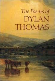 The Poems - Dylan Thomas.