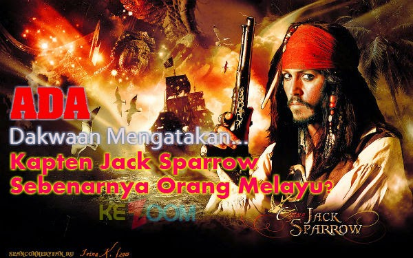 Kapten Jack Sparrow Sebenarnya Orang Melayu