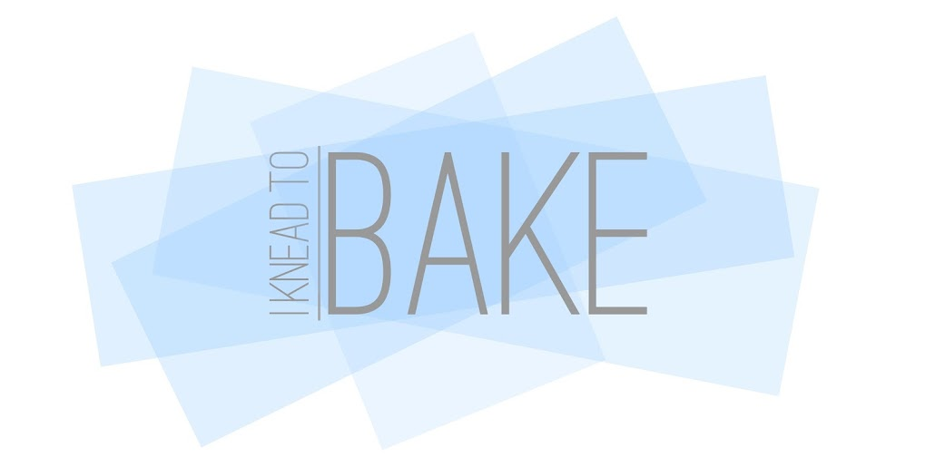 I Knead to Bake