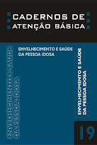 Cadernos de Atenção  Básica / MS - Envelhecimento e Saúde da Pessoa Idosa