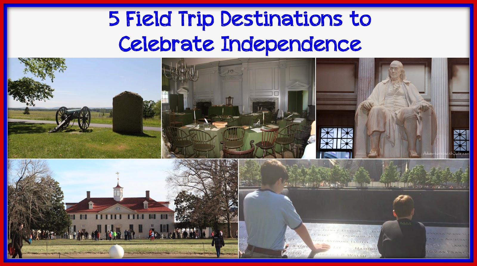 5 Field Trips to Celebrate Independence