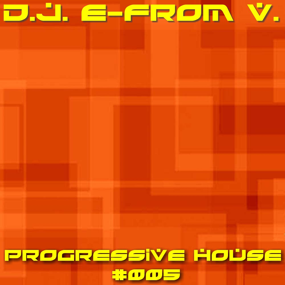 Music for those who know d j e from v progressive for Progressive house music