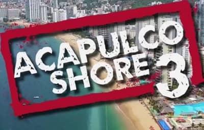 Acapulco Shore Temporada 3