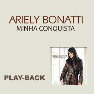 Ariely Bonatti - Minha Conquista (Play Back) 2011