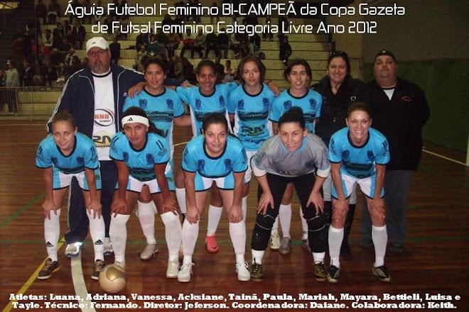 BI CAMPEÃ INVICTA DA COPA GAZETA DE FUTSAL ANO 2012