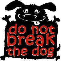 do not break the dog