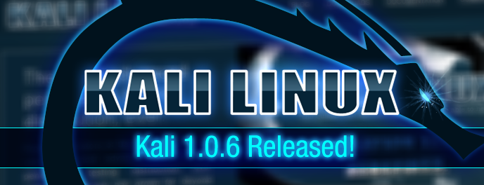 KALI Linux 1.0.6 released
