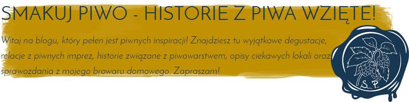 Smakuj Piwo - Historie z piwa wzięte!