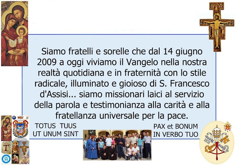 Breve Presentazione Chi Siamo: Totus Tuus - Pax et Bonum - Ut Unum Sint